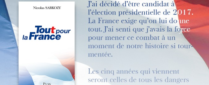 """Francia, l'ex presidente Sarkozy vuole tornare all'Eliseo: """"Mi ricandido nel 2017″"""