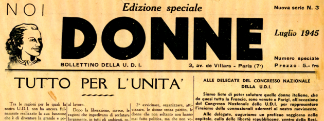 Tutto per l'unità, in: «Noi Donne. Bollettino della U.D.I.», numero speciale luglio 1945, Archivio Fondazione Anna Kuliscioff