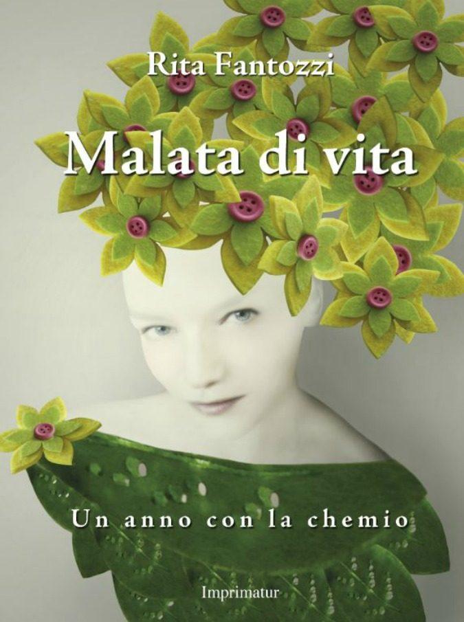 """""""Malata di vita"""", in un libro la prova di coraggio e amore di Rita Fantozzi. Con i diritti d'autore una Banca della Parrucca"""