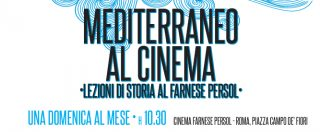 UNIMED presenta: Mediterraneo al cinema, lezioni di storia al Farnese Persol