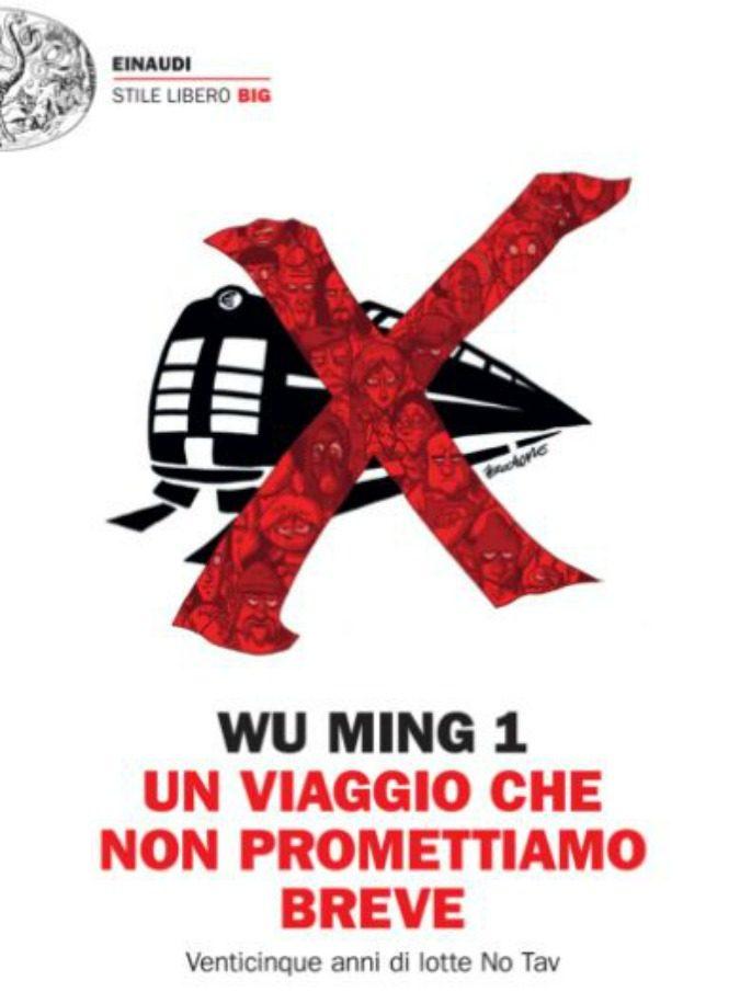 """No Tav, Wu Ming 1 racconta in un libro 25 anni di lotta contro l'Alta Velocità. """"L'obiettivo non è finire l'opera, ma drenare denaro pubblico"""""""