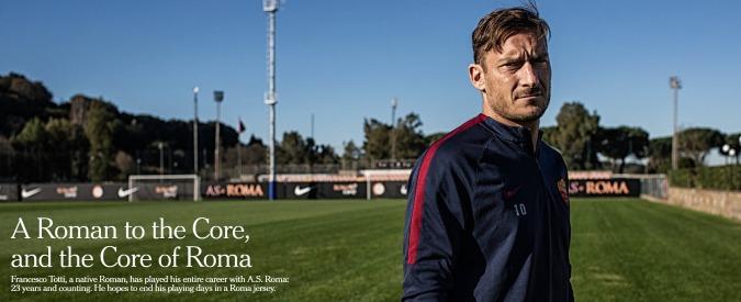 """Francesco Totti """"Core of Rome"""", il New York Times celebra il capitano giallorosso"""