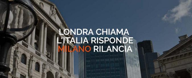 """Brexit, """"Milano prenda il posto di Londra come distretto finanziario"""". Ma prima va abolita la Tobin Tax"""
