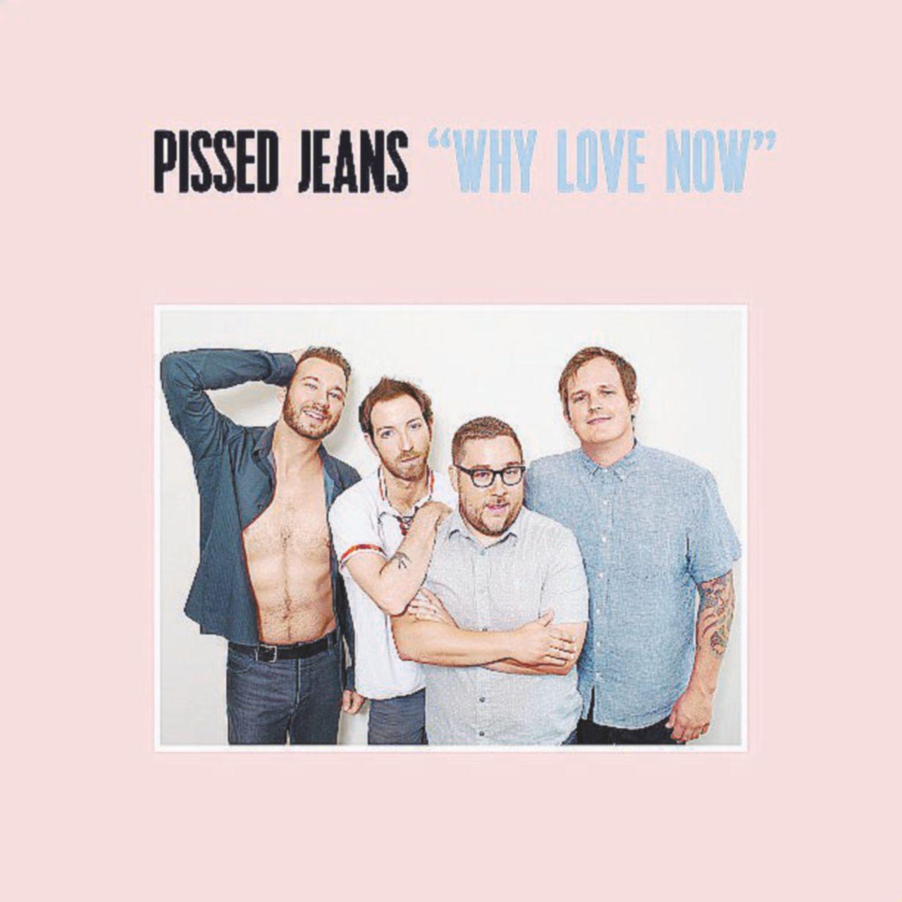 Pissed Jeans, ennesimo disco-bomba per le orecchie