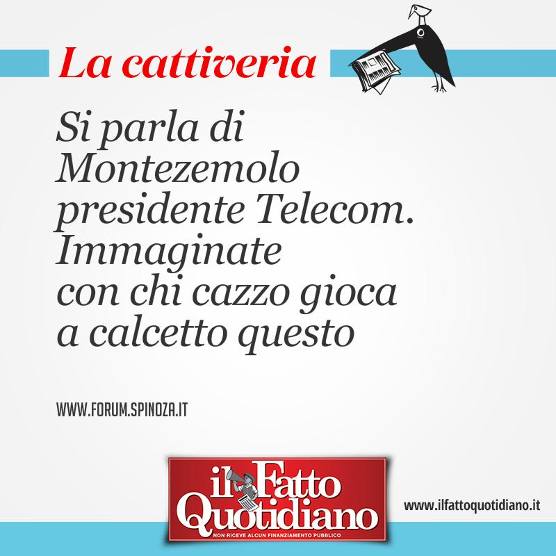 Si parla di Montezemolo presidente Telecom. Immaginate  con chi cazzo gioca  a calcetto questo
