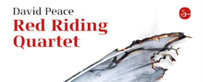 'Red Riding Quartet' di David Peace, il racconto dell'Inghilterra più oscura