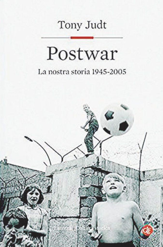 """""""Postwar"""", la lezione di Judt: il lungo Dopoguerra è finito"""