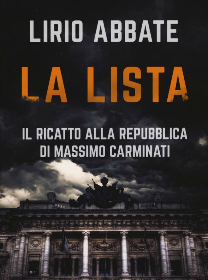 Mafia capitale, il furto del secolo e la lista dei 147: così Massimo Carminati ha messo sotto ricatto la Repubblica