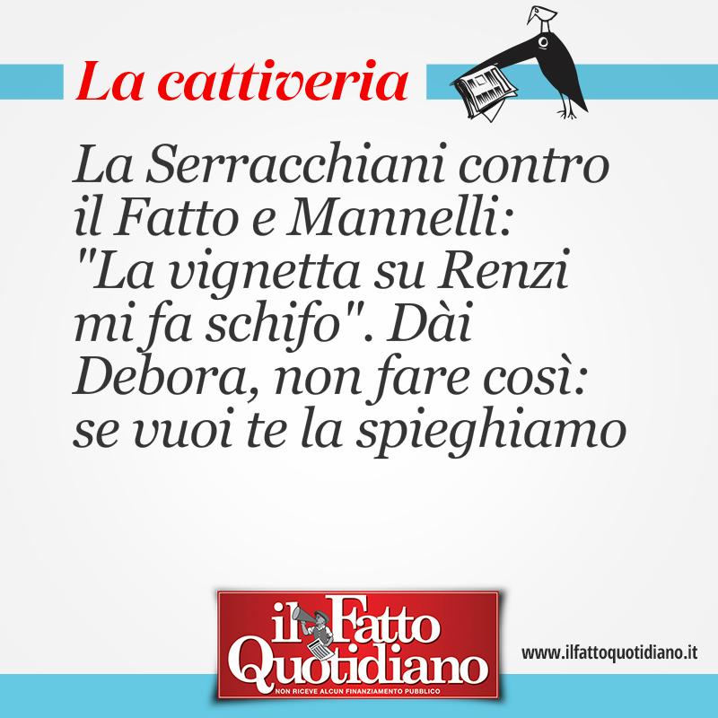 """La Serracchiani contro il Fatto e Mannelli: """"La vignetta su Renzi mi fa schifo"""". Dài Debora, non fare così: se vuoi te la spieghiamo"""
