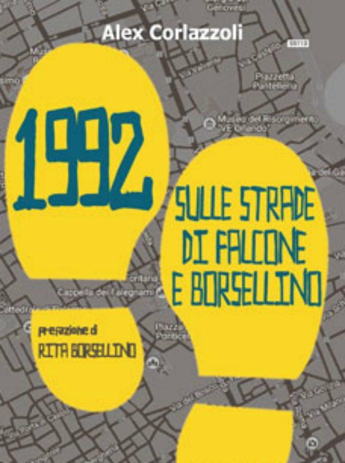 1992 – Sulle strade di Falcone e Borsellino, i magistrati uccisi dalla mafia raccontati ai post-Millennials