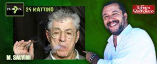 """Salvini: """"Bossi? Se va via, mi dispiace ma ha fatto troppi errori. Lega? Non abbiamo più una lira, ci vogliono imbavagliare"""""""