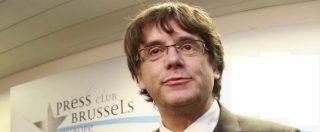 """Catalogna, Puigdemont: """"Noi a Bruxelles per portare il caso nel cuore dell'Europa. Tornare? Solo se ci fosse processo giusto"""""""