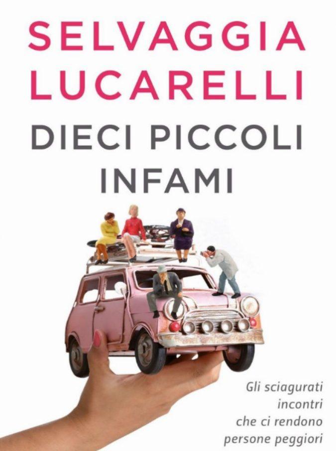 Dieci piccoli infami, Selvaggia Lucarelli esorcizza il passato prendendosi in giro come un consumato entertainer