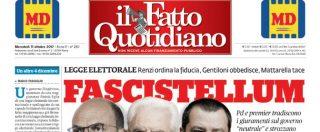 Legge elettorale, Fascistellum: sul Fatto Quotidiano dell'11 ottobre le facce di chi ha voluto la norma incostituzionale