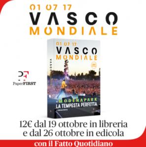 Vasco Mondiale al Modena Park  La tempesta perfetta, l'epica avventura del concerto più grande del mondo diventa un libro