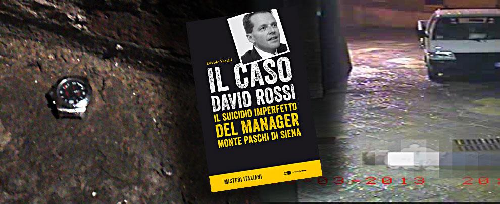 """""""Il caso David Rossi, il suicidio imperfetto"""": tutti i buchi nell'indagine sulla fine del manager"""
