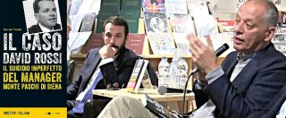 """""""David Rossi: nessuno indagò sulla morte"""". Libro di Davide Vecchi rilancia il caso, Gomez: """"Su Mps voleva dire tutto, poi…"""""""