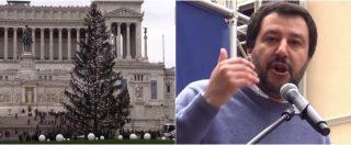 """Roma, Salvini sfotte la Raggi per Spelacchio: """"Che tristezza l'albero di Natale. L'anno prossimo glielo regaliamo noi"""""""