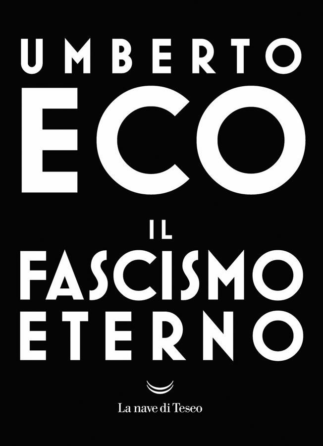Umberto Eco, come si nasce e come si muore di fascismo
