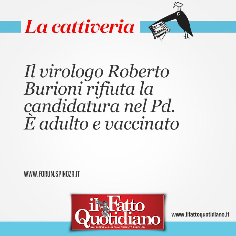 Il virologo Roberto Burioni rifiuta la candidatura nel Pd. È adulto e vaccinato