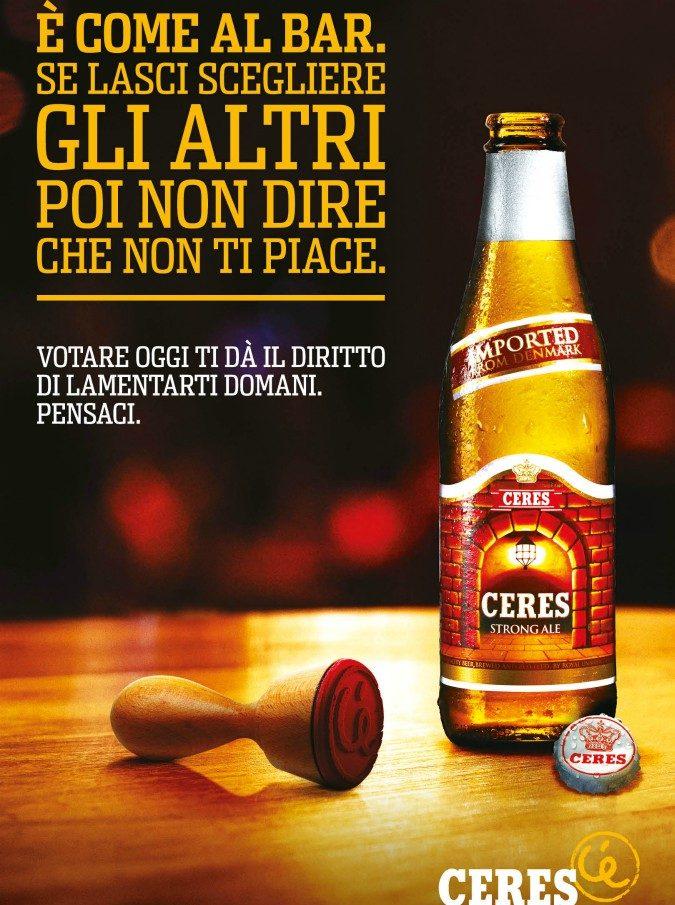 """Ceres, birra gratis a chi vota. Lo slogan: """"Se lasci scegliere gli altri poi non dire che non ti piace"""""""