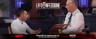 """La Confessione, ospite Matteo Cambi: """"Avevo un impero, dopo il carcere anche Briatore mi ha lasciato solo"""""""