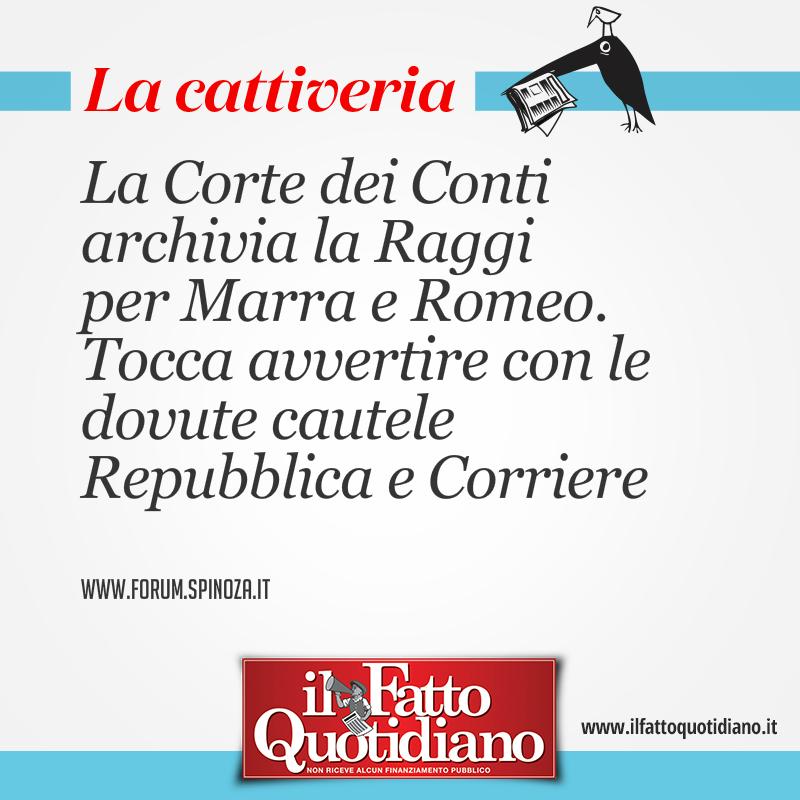 La Corte dei Conti archivia la Raggi per Marra e Romeo. Tocca avvertire con le dovute cautele Repubblica e Corriere