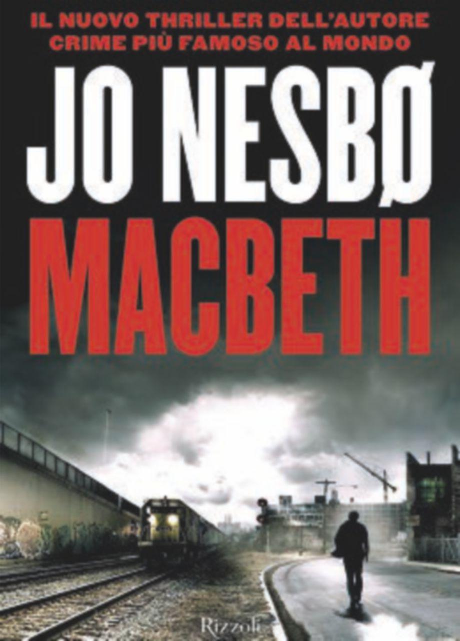 Sontuoso Nesbø: Macbeth diventa un poliziotto corrotto e populista