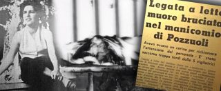"""Antonia Bernardini, la storia della donna che morì """"legata come Cristo in croce"""" nel manicomio giudiziario di Pozzuoli"""