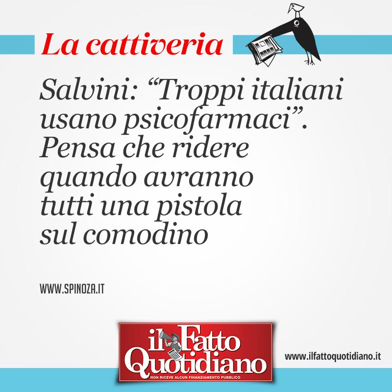 """Salvini: """"Troppi italiani usano psicofarmaci"""". Pensa che ridere quando avranno tutti una pistola sul comodino"""