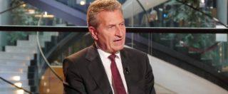 """Governo, Oettinger contro i populisti in Italia. I tweet degli utenti stranieri: """"Dice agli elettori che sbagliano. Incredibile"""""""