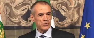 """Governo, Cottarelli rimette il mandato: """"Meglio un esecutivo politico di uno tecnico. Così meno incertezza"""""""