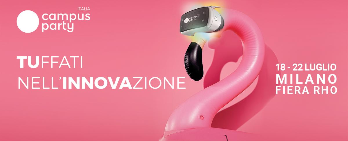 Campus Party, torna a Milano dal 18 al 22 Luglio il festival dell'innovazione e della creatività