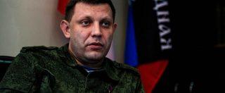 Ucraina, l'attentato a Zakharchenko e le ombre sul suo entourage. Per Putin un modo per tenere tensione alta a Donetsk