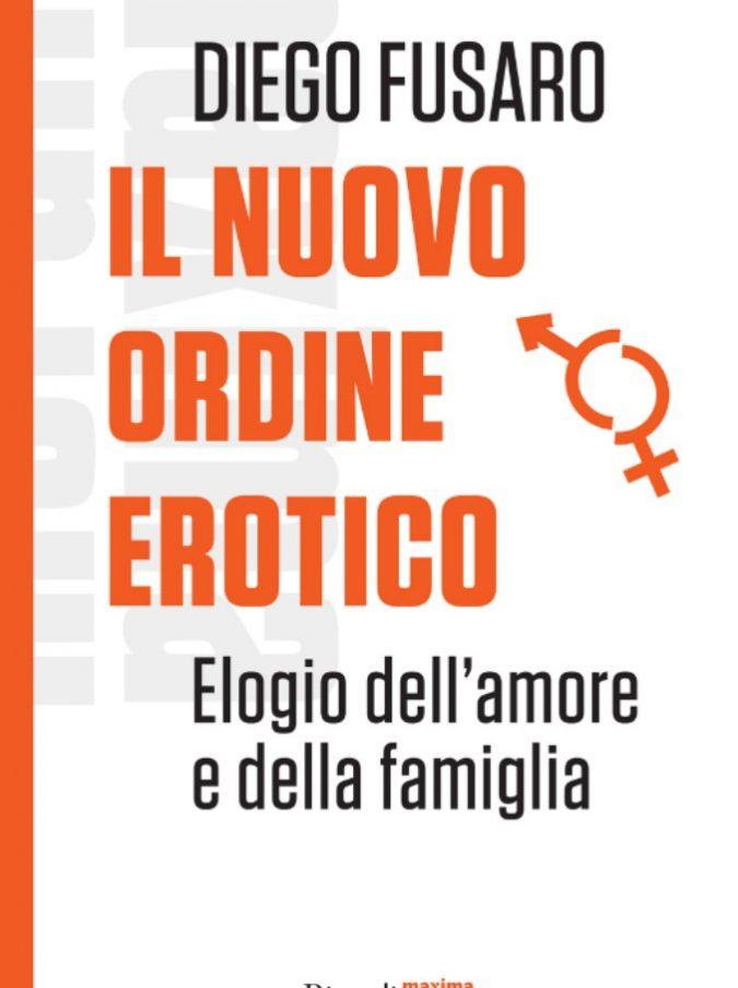 """Diego Fusaro e Il nuovo ordine erotico: elogio della famiglia, attacco alla """"gendercrazia"""", alla femminilizzazione dell'uomo e al pansessualismo voluto dal capitale"""