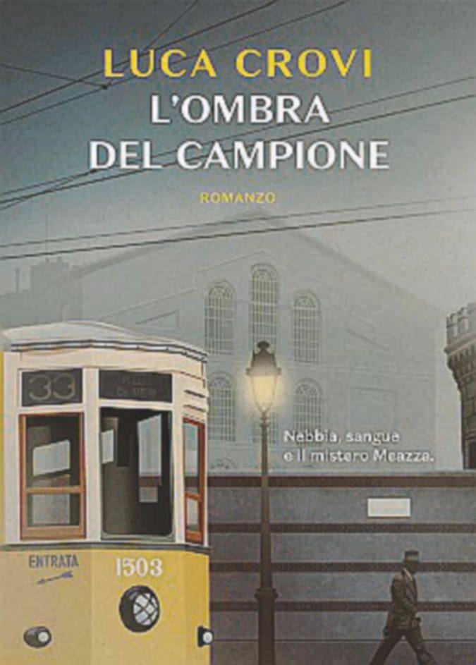 La strage del 1928 e le gesta di Meazza: un noir milanese avvolto nella nebbia
