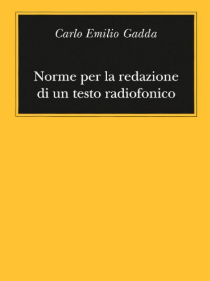 Giacomo Debenedetti, Un altro Proust e Carlo Emilio Gadda, Norme per la redazione di testi radiofonici: due libri da non perdere