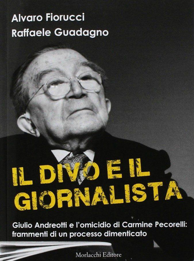 Giulio Andreotti e l'omicidio Pecorelli: ne 'Il Divo e il giornalista' le mezze verità di un processo dimenticato