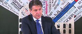 """Conte: """"Non c'è nessuna possibilità di uscire dall'Euro ma è grave che qualche commissario Ue ci definisca xenofobi"""""""