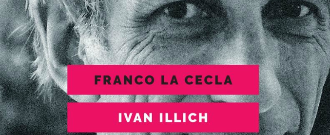 Ivan Illich e l'arte di vivere, un attacco frontale alla nostra idea di progresso