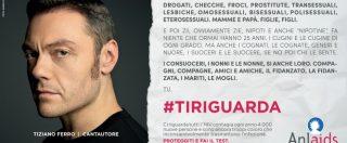 Giornata mondiale contro l'Aids, da Tiziano Ferro a Fabio Volo: Anlaids lancia la campagna #Tiriguarda