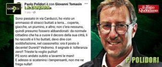 """Trieste, vicesindaco Lega: """"Clochard di cui ho buttato vestiti? E' barbone volontario, guadagna 1800 euro al mese"""""""
