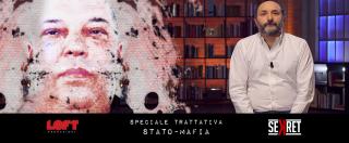 'Sekret speciale Trattativa' su Loft l'ottava puntata esclusiva firmata da Marco Lillo