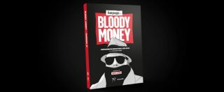 Bloody money, in un libro i retroscena inediti dell'inchiesta su rifiuti, affari e politica. In libreria dal 28 gennaio