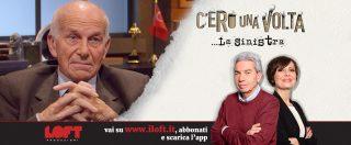 """'C'ero una volta… la Sinistra', processo agli ex leader rossi. Bertinotti su Loft: """"La Sinistra è morta, solo dall'imprevisto nasce un leader"""""""