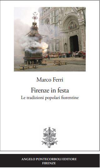 Firenze e le feste (non solo quelle dei Medici): in un libro
