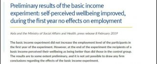 """Reddito di base, i primi risultati del test in Finlandia: """"Aumenta il benessere, nessun impatto sull'occupazione"""""""