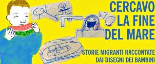 """""""Cercavo la fine del mare"""", storie migranti raccontate dalle matite dei bimbi: 'Sai come si taglia una testa? Te lo disegno'"""