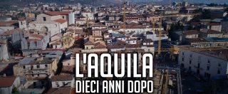 Terremoto L'Aquila, 10 anni dopo: il provvisorio è per sempre. Luoghi simbolo (e ritardi) di una città che non si arrende – Videoracconto