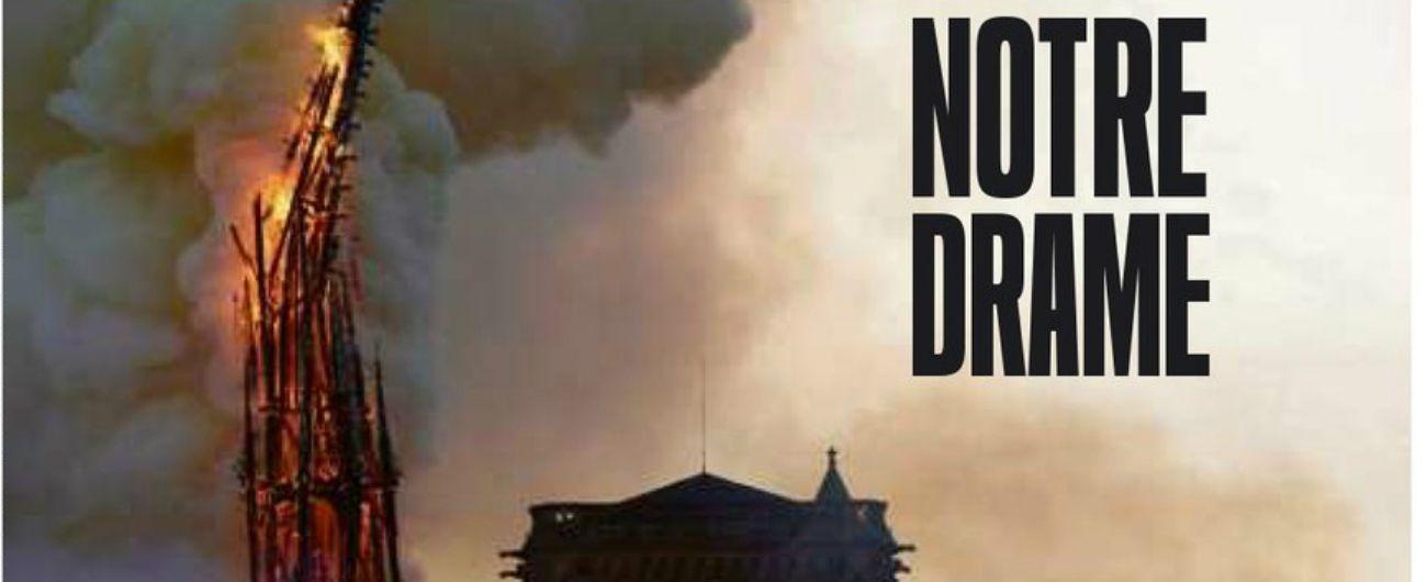 Notre-Dame, Liberation titola la prima pagina Notre Drame